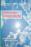 Schützendes Sonnenlicht Michael F. Holick, Mark Jenkins